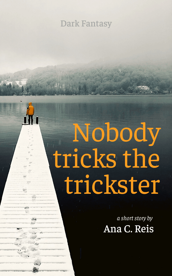 Nobody tricks the trickster