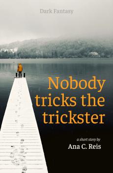 Nobody tricks the trickster